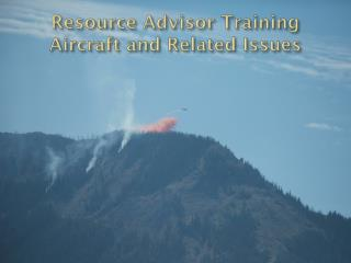 Resource Advisor Training Aircraft and Related Issues