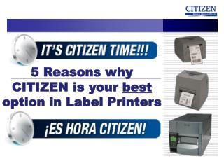 5 Reasons why CITIZEN is  your  best  option in Label Printers