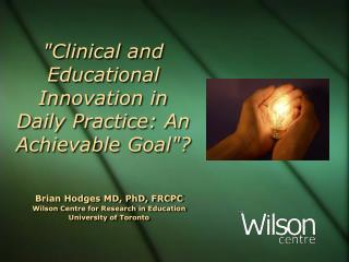 """Clinical and Educational Innovation in  Daily Practice :  An Achievable Goal""?"