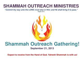 Shammah Outreach Gathering ! September 21, 2013