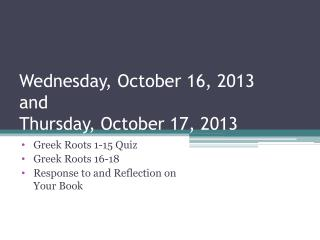 Wednesday, October 16, 2013 and Thursday, October 17, 2013