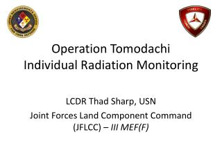 Operation Tomodachi Individual Radiation Monitoring