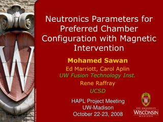 Neutronics  Parameters for Preferred Chamber Configuration with Magnetic Intervention