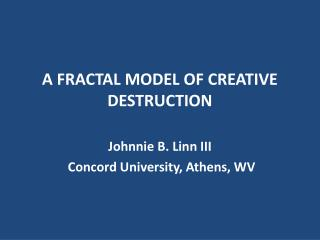A FRACTAL MODEL OF CREATIVE DESTRUCTION