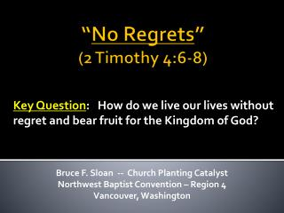 """ No  Regrets "" ( 2 Timothy 4:6-8)"