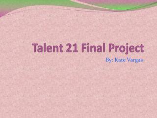 Talent 21 Final Project