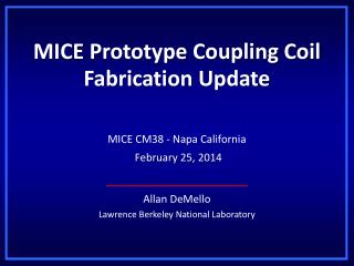 MICE Prototype Coupling Coil Fabrication  Update