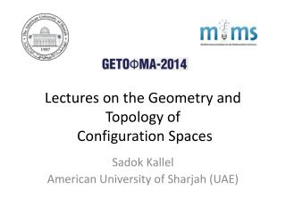 Lectures on the  Geometry  and  Topology  of   Configuration  Spaces