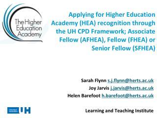 Sarah Flynn  s.j.flynn@herts.ac.uk Joy  Jarvis  j.jarvis@herts.ac.uk