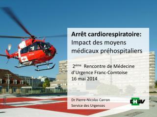 Dr Pierre-Nicolas Carron Service des Urgences