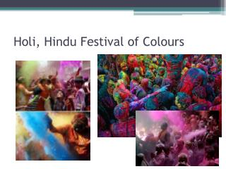 Holi , Hindu Festival of  Colours