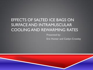 Effects of Salted ice bags on surface and intramuscular cooling and rewarming rates