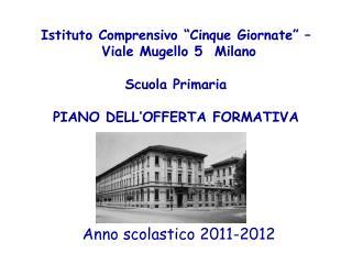 Istituto Comprensivo  Cinque Giornate     Viale Mugello 5  Milano  Scuola Primaria   PIANO DELL OFFERTA FORMATIVA