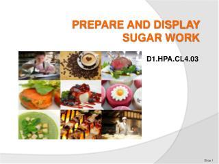 PREPARE AND DISPLAY SUGAR WORK