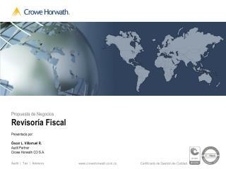 Propuesta  de  Negocios Revisoría  Fiscal Presentada por : Óscar  L. Villarruel R. Audit Partner