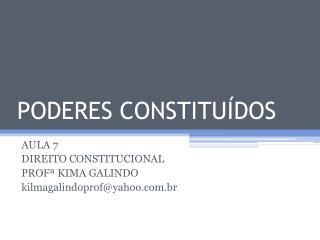 PODERES CONSTITUÍDOS