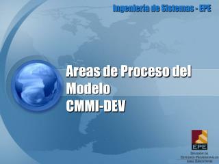 Areas de  Proceso  del  Modelo CMMI-DEV