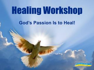 God's Passion Is to Heal!
