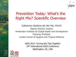 Prevention Today: What ' s the Right Mix? Scientific Overview