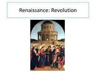 Renaissance: Revolution