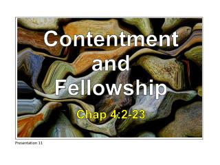 Contentment and Fellowship Chap 4:2-23