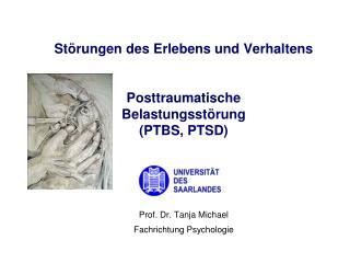 Störungen des Erlebens und Verhaltens Posttraumatische  Belastungsstörung (PTBS, PTSD)