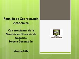 Reunión de  Coordinación  Académica Con estudiantes de la Maestría en Dirección de Negocios.