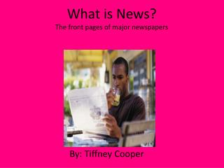 What is News? The front pages of major newspapers
