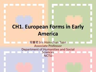 CH1. European  Forms  in  Early  A merica