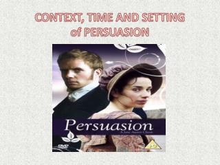 CONTEXT, TIME AND SETTING  of PERSUASION