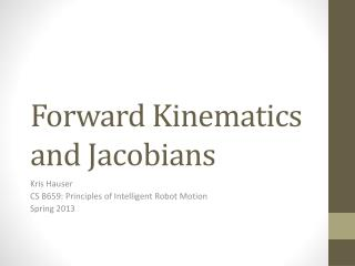 Forward  Kinematics and  Jacobians