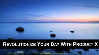 Revolutionize Your Day With Product X