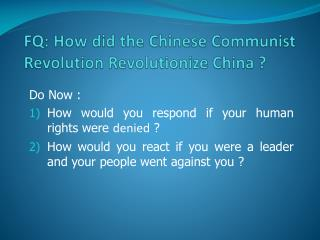 FQ: How did the Chinese Communist Revolution Revolutionize China ?