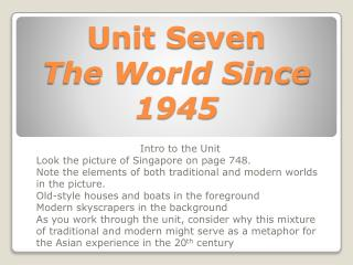 Unit Seven  The World Since 1945