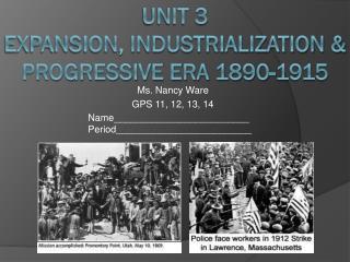 Unit 3 Expansion, Industrialization & Progressive Era 1890-1915
