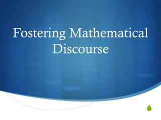 Fostering Mathematical Discourse