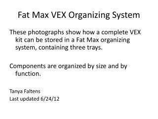 Fat Max VEX Organizing System