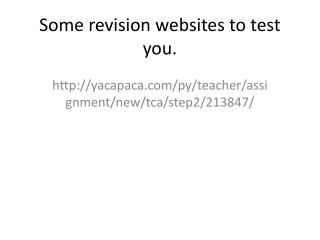 Some revision websites to test you.