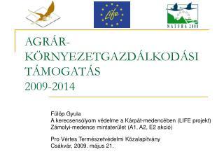 AGR R-K RNYEZETGAZD LKOD SI T MOGAT S 2009-2014