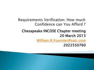 Requirements Verification: How much Confidence can  Y ou Afford ?