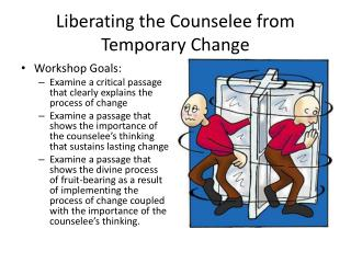 Liberating the Counselee from Temporary Change