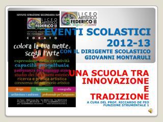 EVENTI SCOLASTICI 2012-13 CON IL DIRIGENTE SCOLASTICO  GIOVANNI MONTARULI