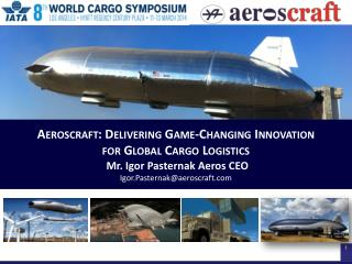 Aeroscraft: Delivering Game-Changing Innovation for Global Cargo Logistics