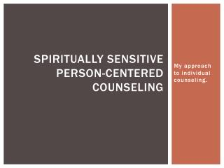 Spiritually Sensitive person-centered Counseling