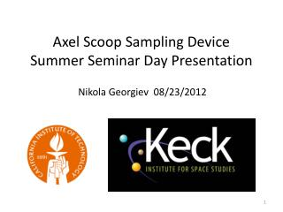 Axel Scoop Sampling Device Summer Seminar  Day Presentation
