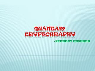 QUANTAM  CRYPTOGRAPHY
