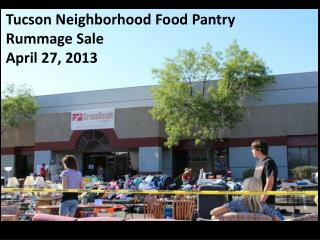 Tucson Neighborhood Food Pantry Rummage Sale April 27, 2013