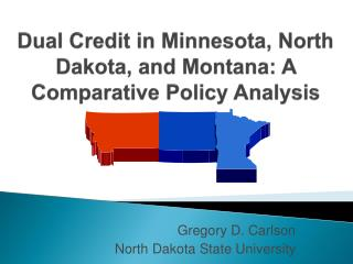 Dual Credit in Minnesota, North Dakota, and Montana: A Comparative Policy Analysis