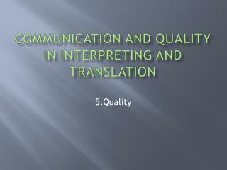 Communication and Quality in interpreting and translation