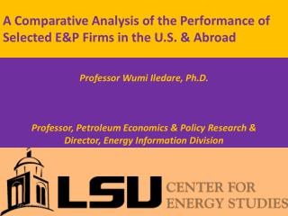 A Comparative Analysis of the Performance of  Selected E&P Firms in the U.S. & Abroad